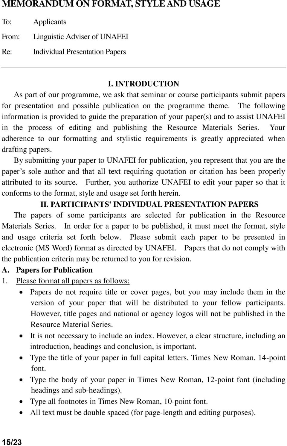 The following information is provided to guide the preparation of your paper(s) and to assist UNAFEI in the process of editing and publishing the Resource Materials Series.