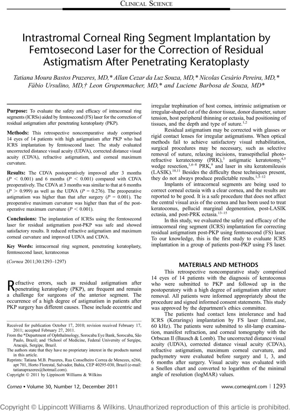 ring segments (ICRSs) aided by femtosecond (FS) laser for the correction of residual astigmatism after penetrating keratoplasty (PKP).