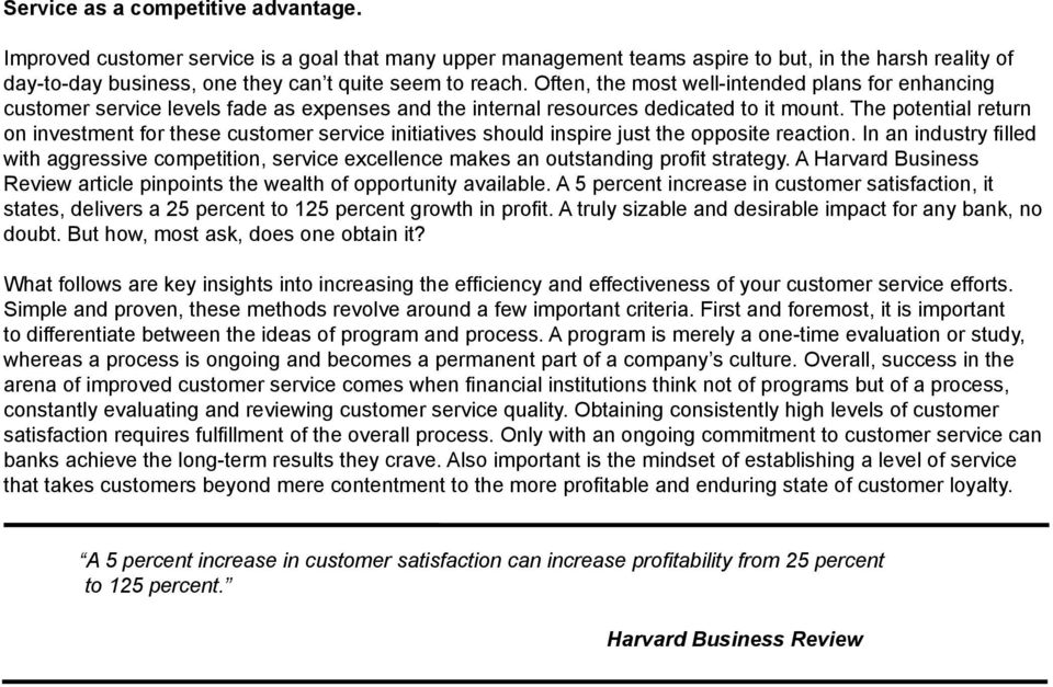 The potential return on investment for these customer service initiatives should inspire just the opposite reaction.