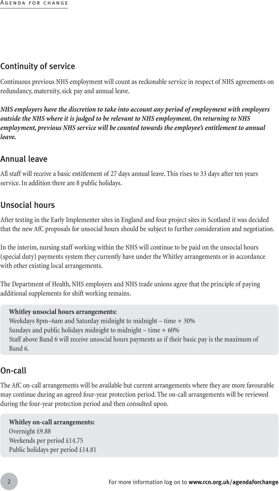 On returning to NHS employment, previous NHS service will be counted towards the employee s entitlement to annual leave.
