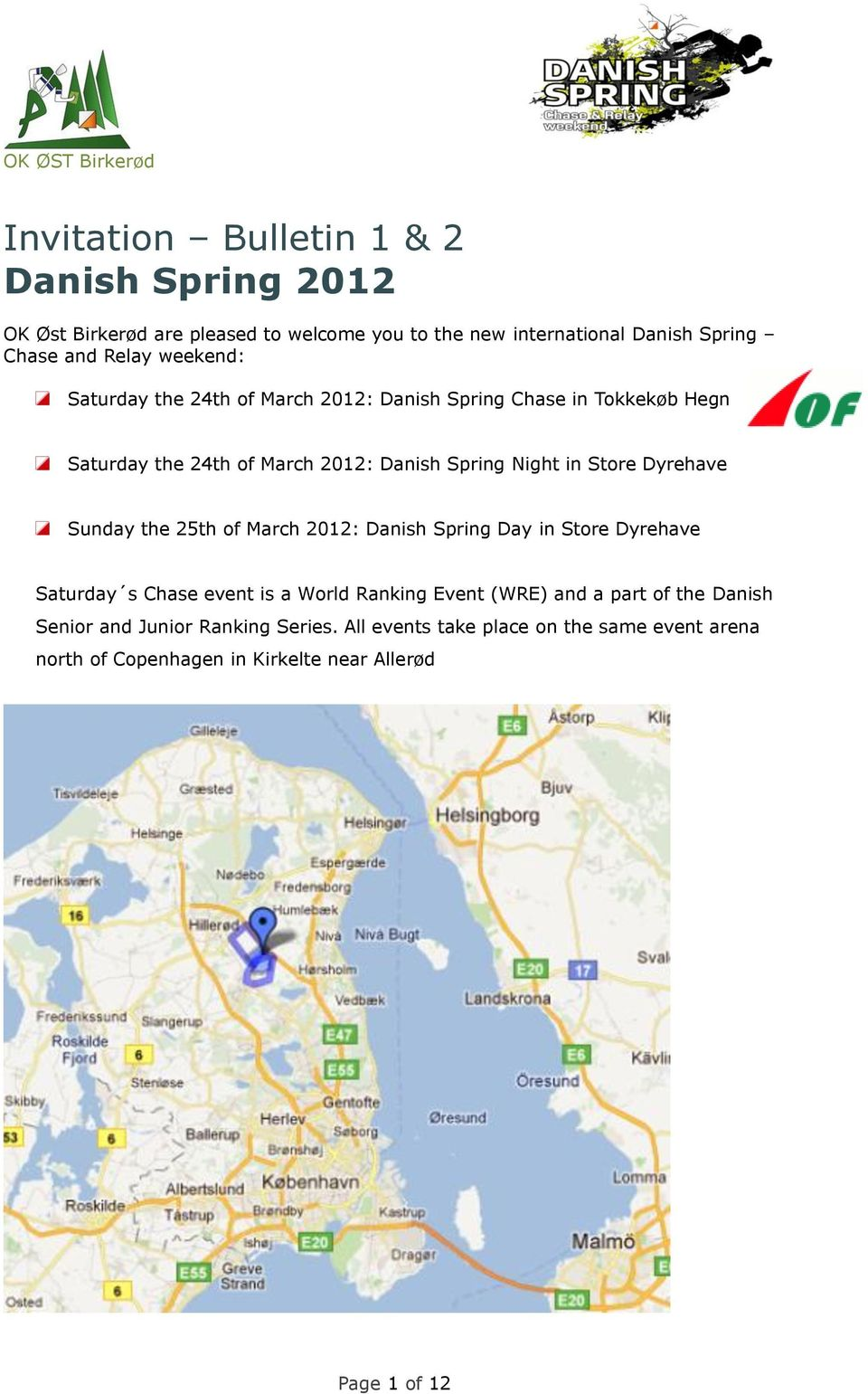 Dyrehave Sunday the 25th of March 2012: Danish Spring Day in Store Dyrehave Saturday s Chase event is a World Ranking Event (WRE) and a part of