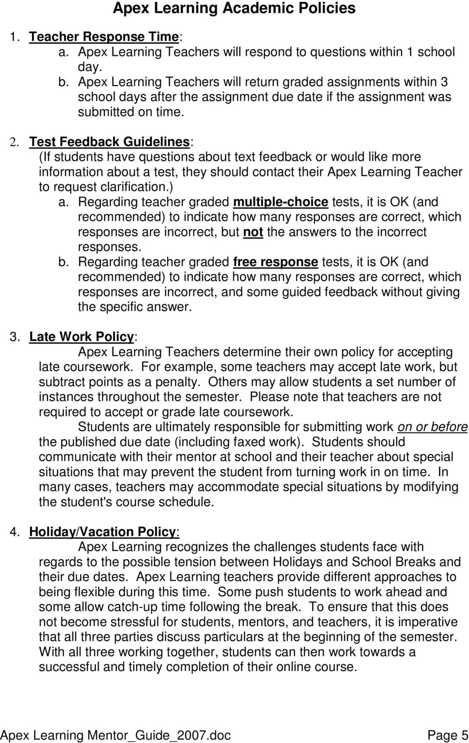 Test Feedback Guidelines: (If students have questions about text feedback or would like more information about a test, they should contact their Apex Learning Teacher to request clarification.) a.