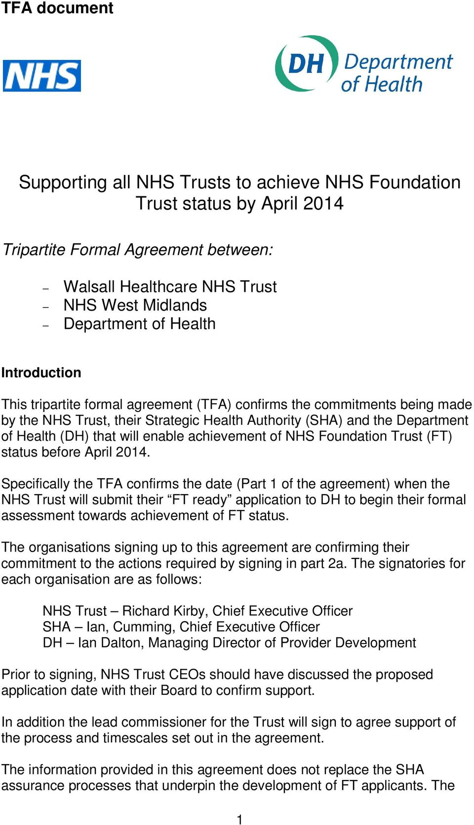 achievement of NHS Foundation Trust (FT) status before April 2014.