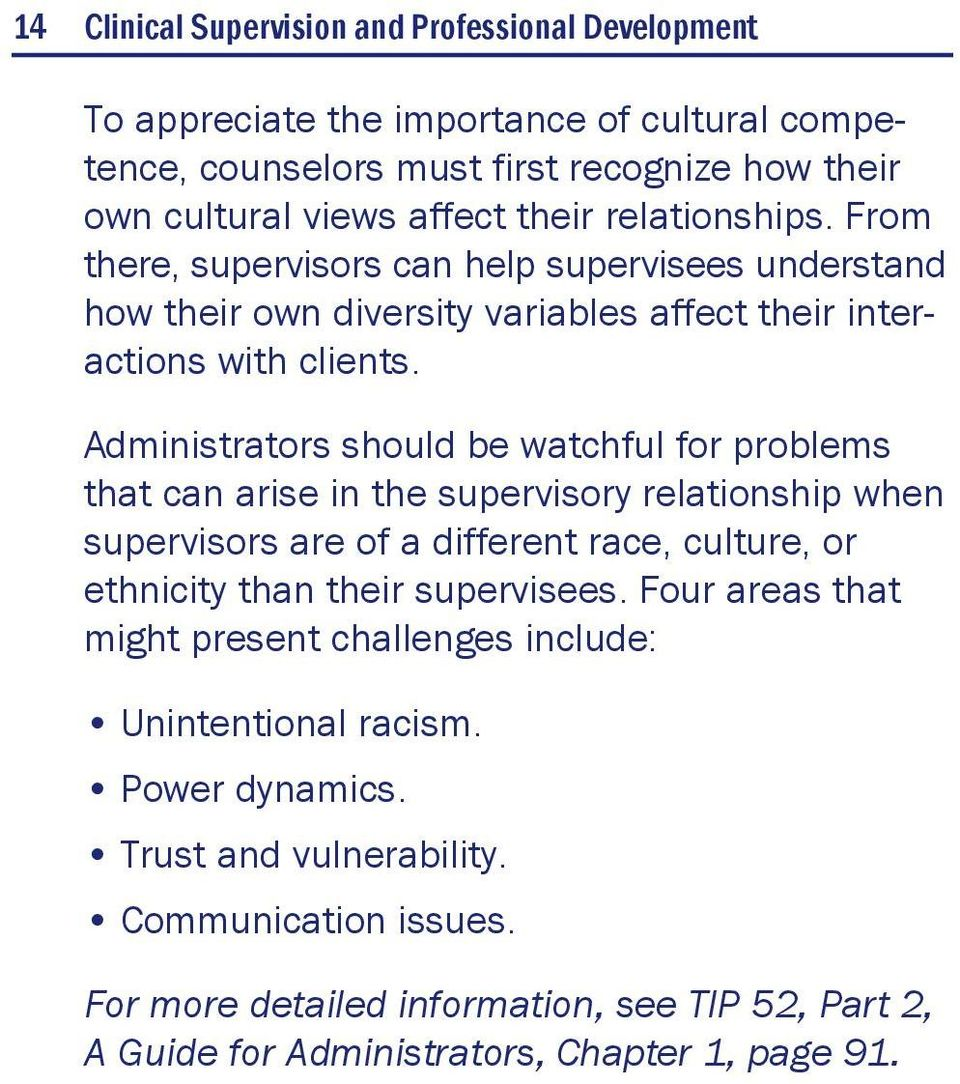 Administrators should be watchful for problems that can arise in the supervisory relationship when supervisors are of a different race, culture, or ethnicity than their supervisees.
