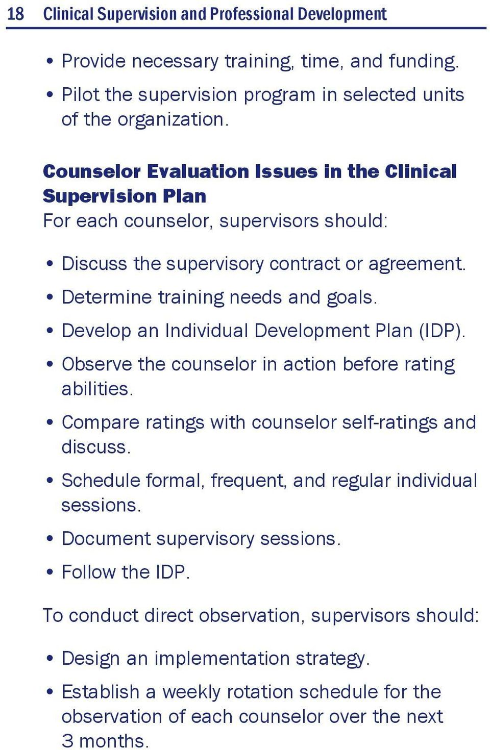 Develop an Individual Development Plan (IDP). Observe the counselor in action before rating abilities. Compare ratings with counselor self-ratings and discuss.