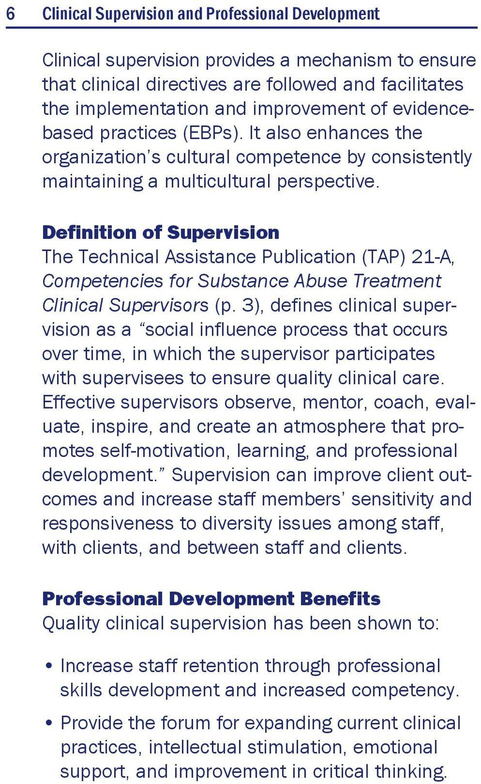 Definition of Supervision The Technical Assistance Publication (TAP) 21-A, Competencies for Substance Abuse Treatment Clinical Supervisors (p.