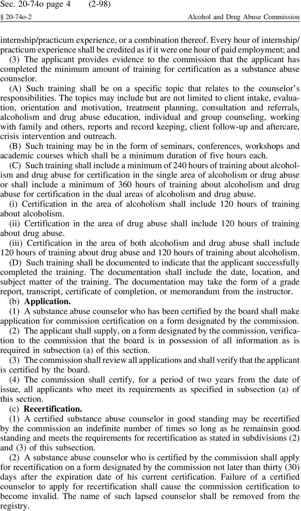 the minimum amount of training for certification as a substance abuse counselor. (A) Such training shall be on a specific topic that relates to the counselor s responsibilities.
