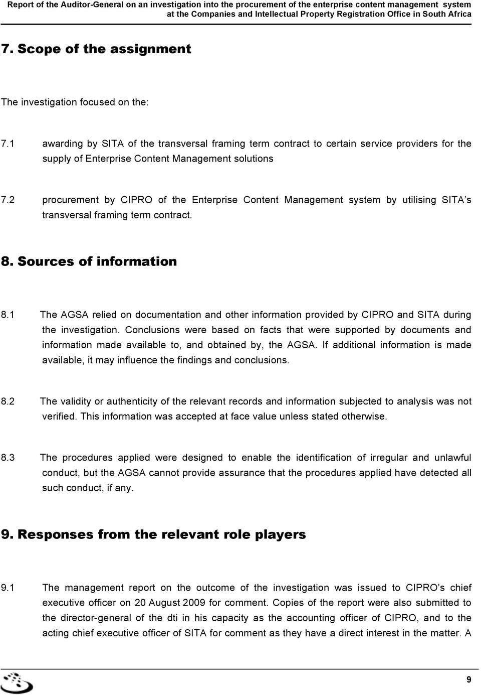 2 procurement by CIPRO of the Enterprise Content Management system by utilising SITA s transversal framing term contract. 8. Sources of information 8.
