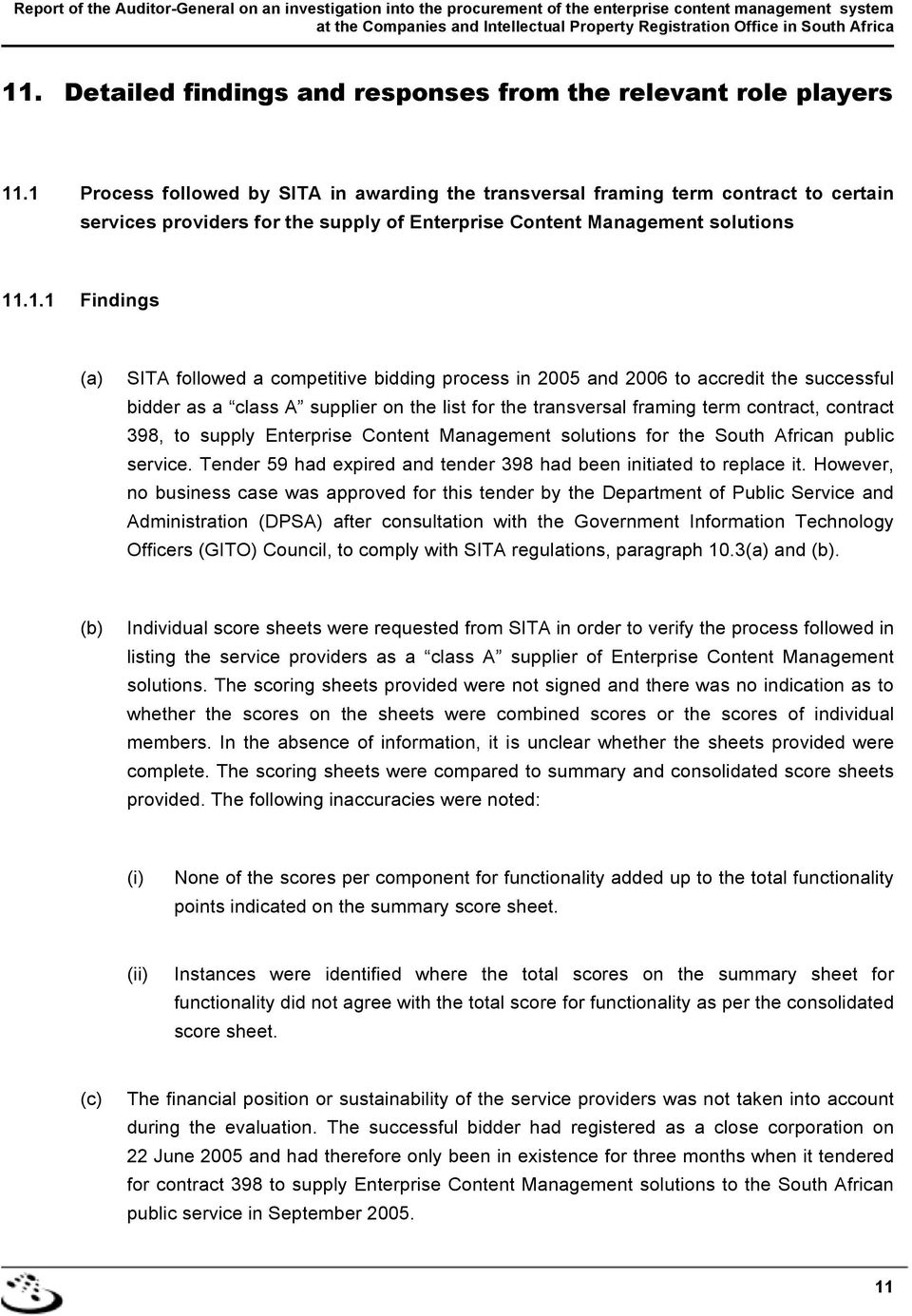 competitive bidding process in 2005 and 2006 to accredit the successful bidder as a class A supplier on the list for the transversal framing term contract, contract 398, to supply Enterprise Content