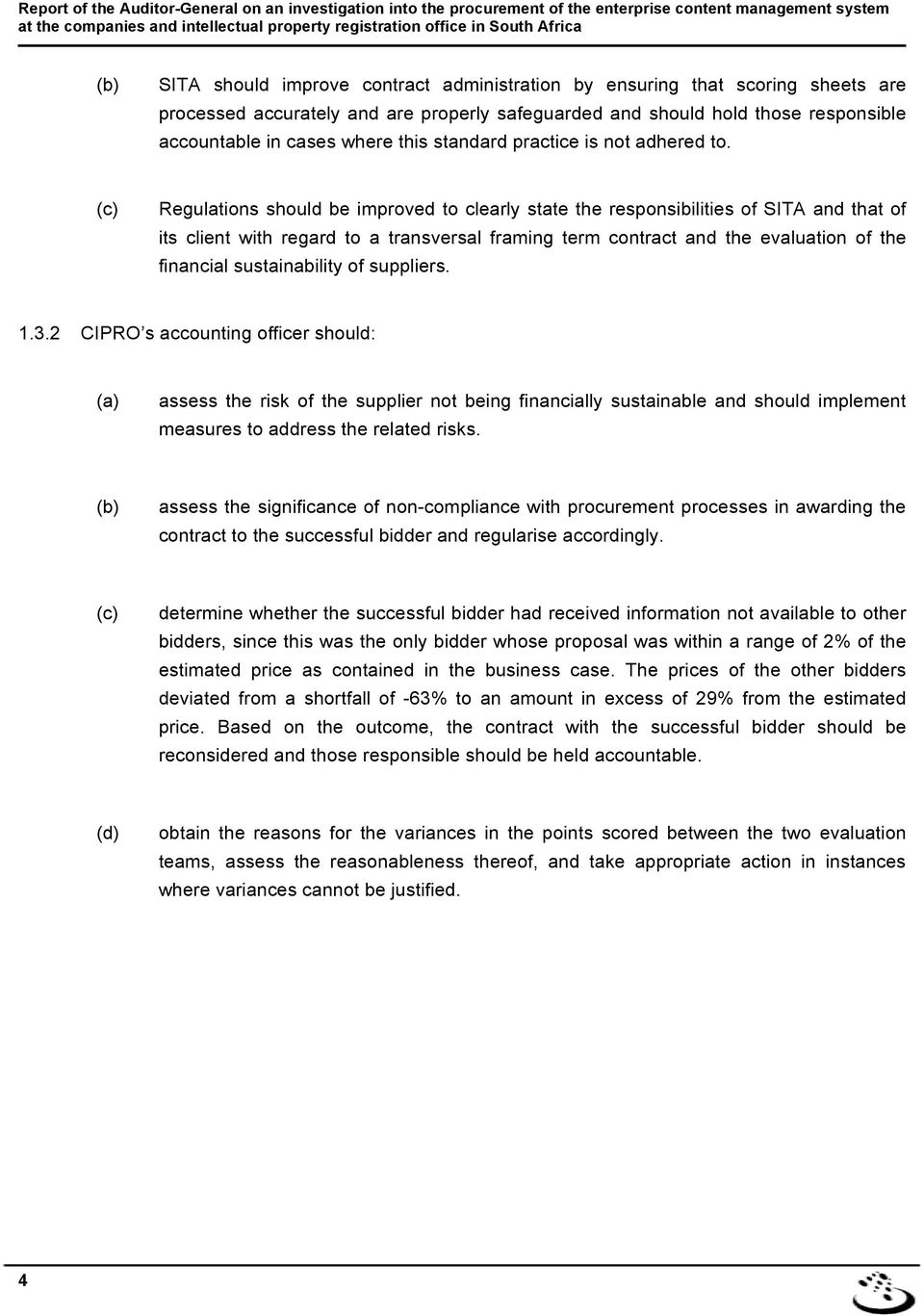 (c) Regulations should be improved to clearly state the responsibilities of SITA and that of its client with regard to a transversal framing term contract and the evaluation of the financial