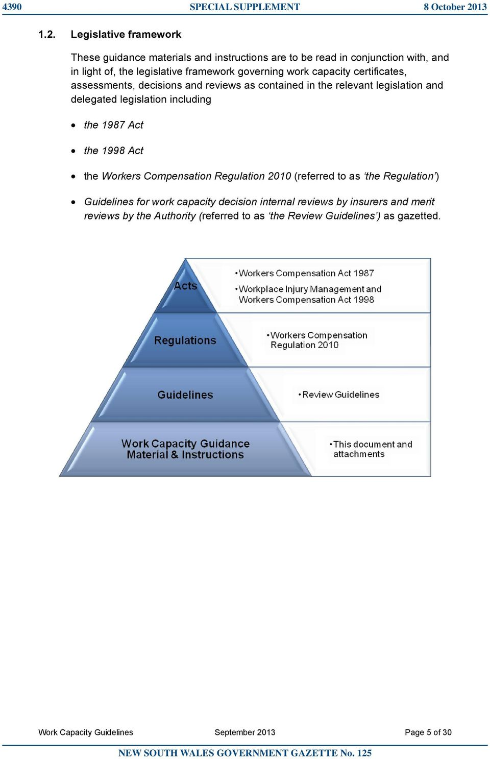 Legislative framework These guidance materials and instructions are to be read in conjunction with, and in light of, the legislative framework governing work