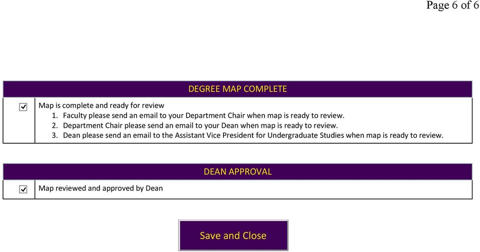 Department Chair please send an email to your Dean when map is ready to review. 3.