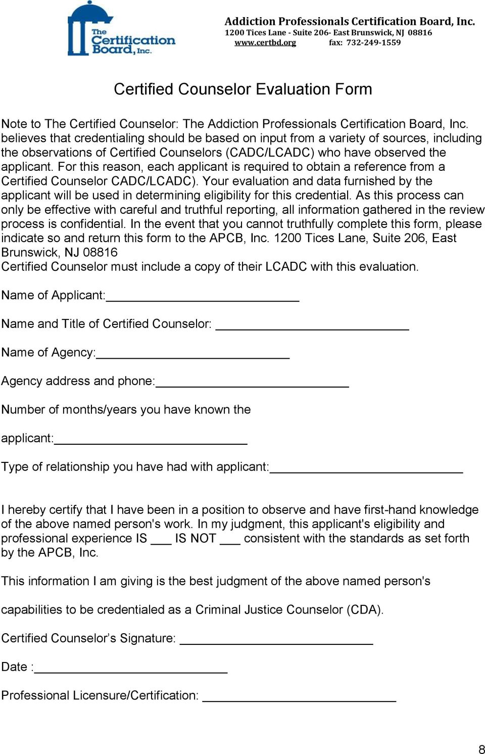 For this reason, each applicant is required to obtain a reference from a Certified Counselor CADC/LCADC).
