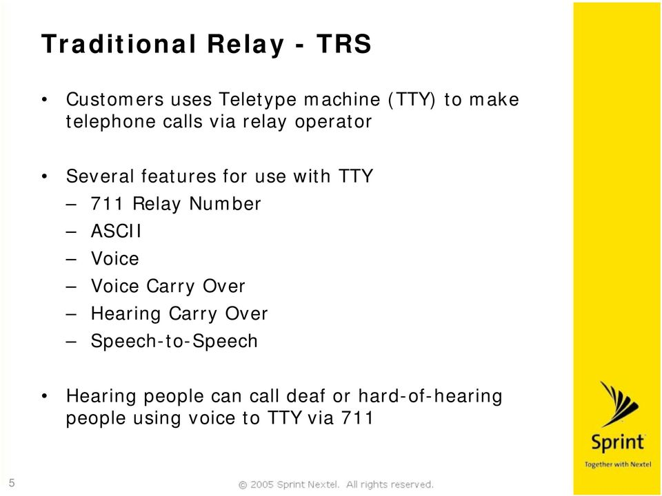 Relay Number ASCII Voice Voice Carry Over Hearing Carry Over