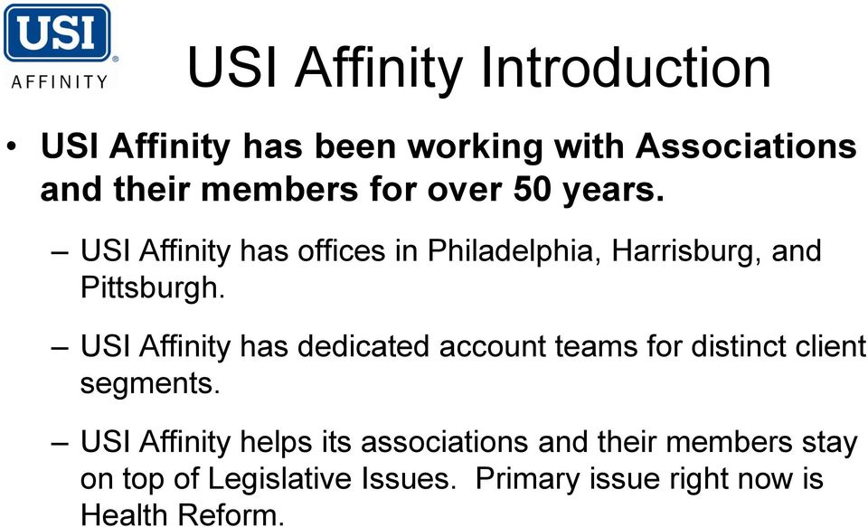 USI Affinity has dedicated account teams for distinct client segments.