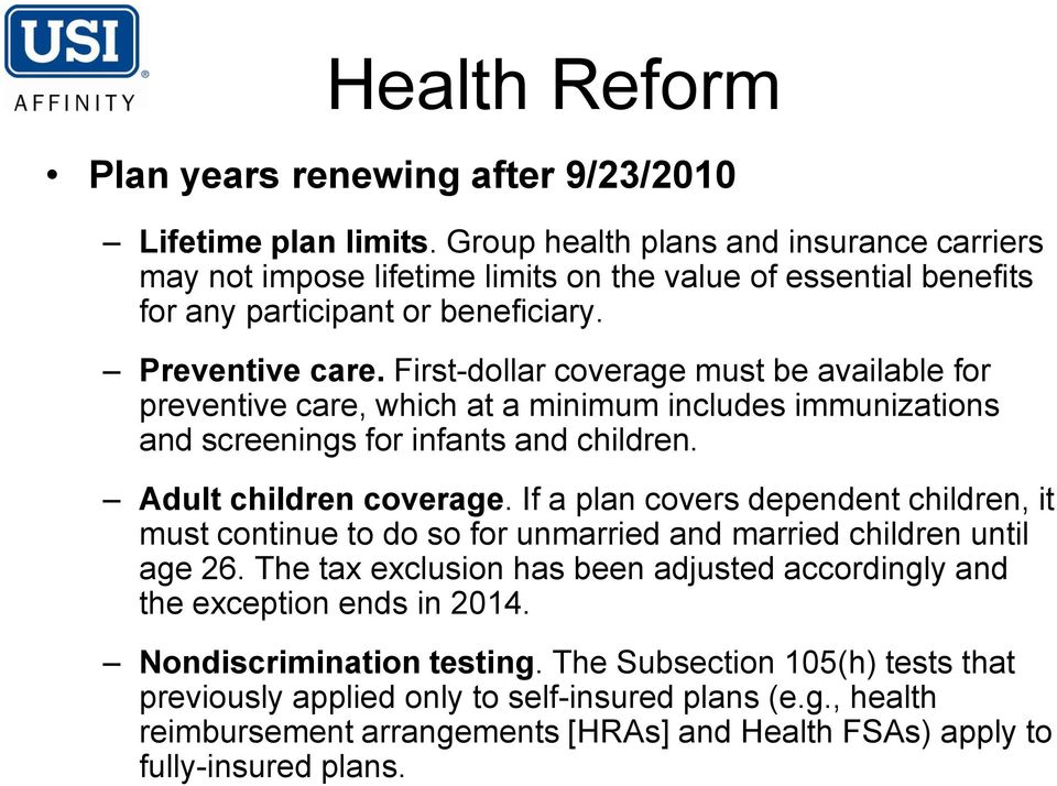 First-dollar coverage must be available for preventive care, which at a minimum includes immunizations and screenings for infants and children. Adult children coverage.