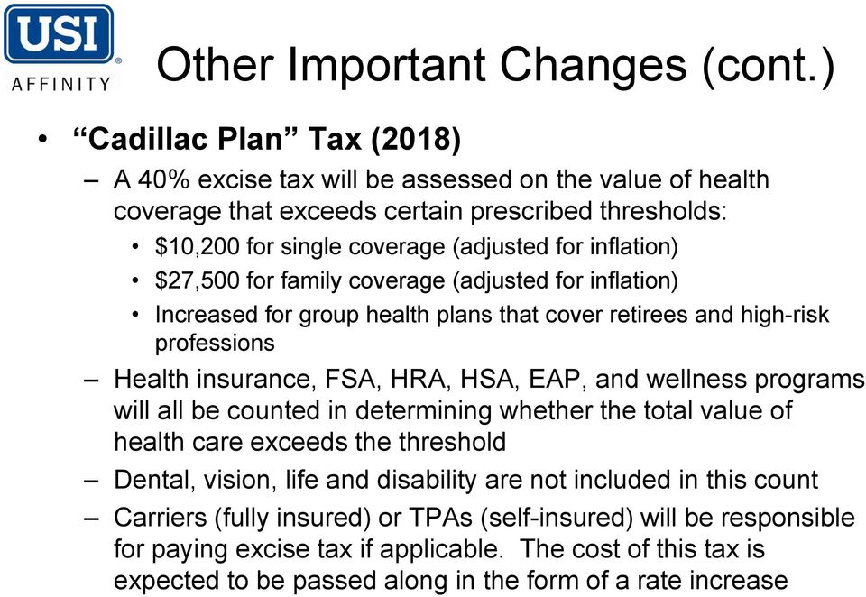 $27,500 for family coverage (adjusted for inflation) Increased for group health plans that cover retirees and high-risk professions Health insurance, FSA, HRA, HSA, EAP, and wellness