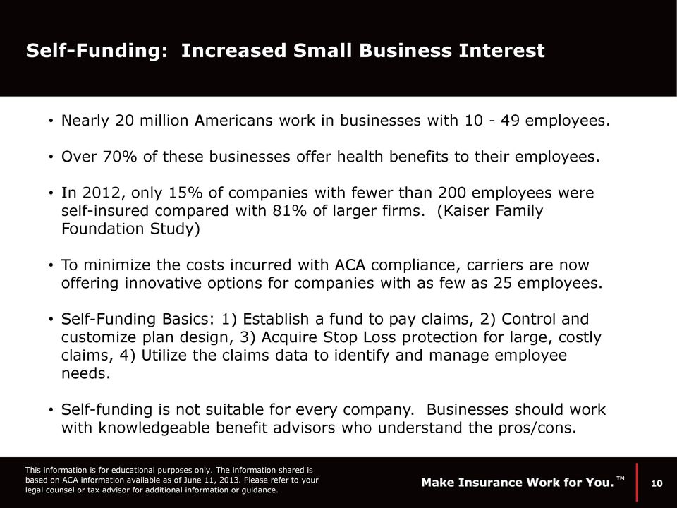 (Kaiser Family Foundation Study) To minimize the costs incurred with ACA compliance, carriers are now offering innovative options for companies with as few as 25 employees.