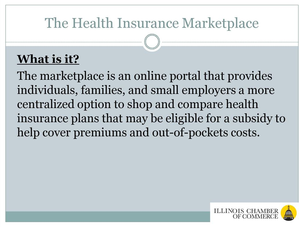 and small employers a more centralized option to shop and compare health