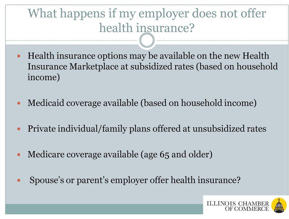 (based on household income) Medicaid coverage available (based on household income) Private