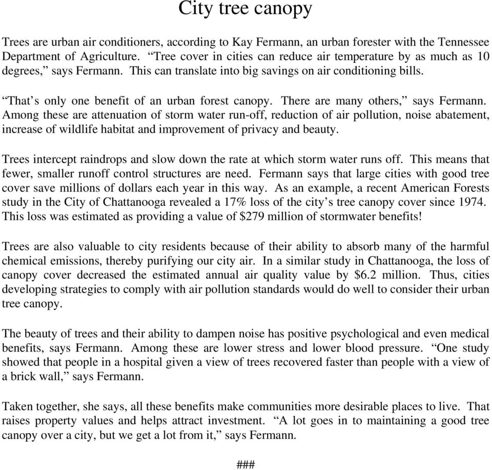 That s only one benefit of an urban forest canopy. There are many others, says Fermann.