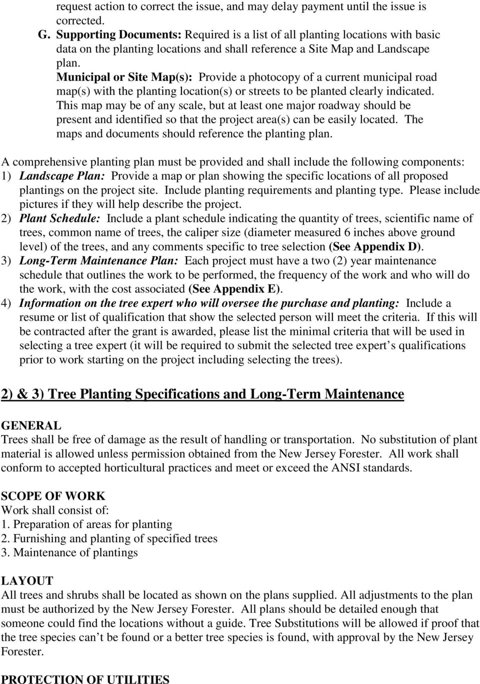 Municipal or Site Map(s): Provide a photocopy of a current municipal road map(s) with the planting location(s) or streets to be planted clearly indicated.