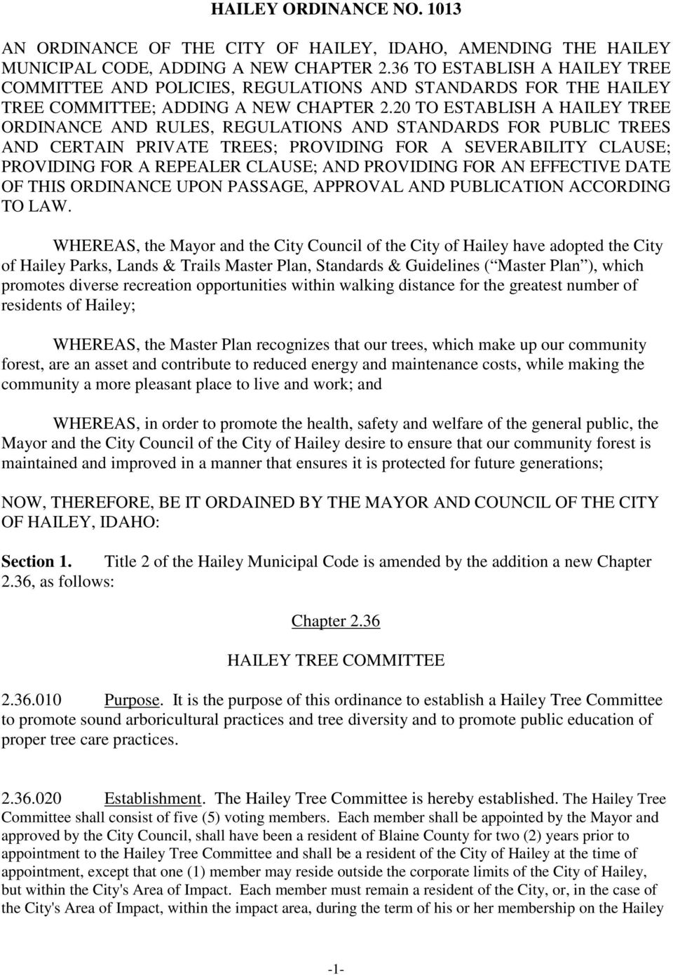 20 TO ESTABLISH A HAILEY TREE ORDINANCE AND RULES, REGULATIONS AND STANDARDS FOR PUBLIC TREES AND CERTAIN PRIVATE TREES; PROVIDING FOR A SEVERABILITY CLAUSE; PROVIDING FOR A REPEALER CLAUSE; AND