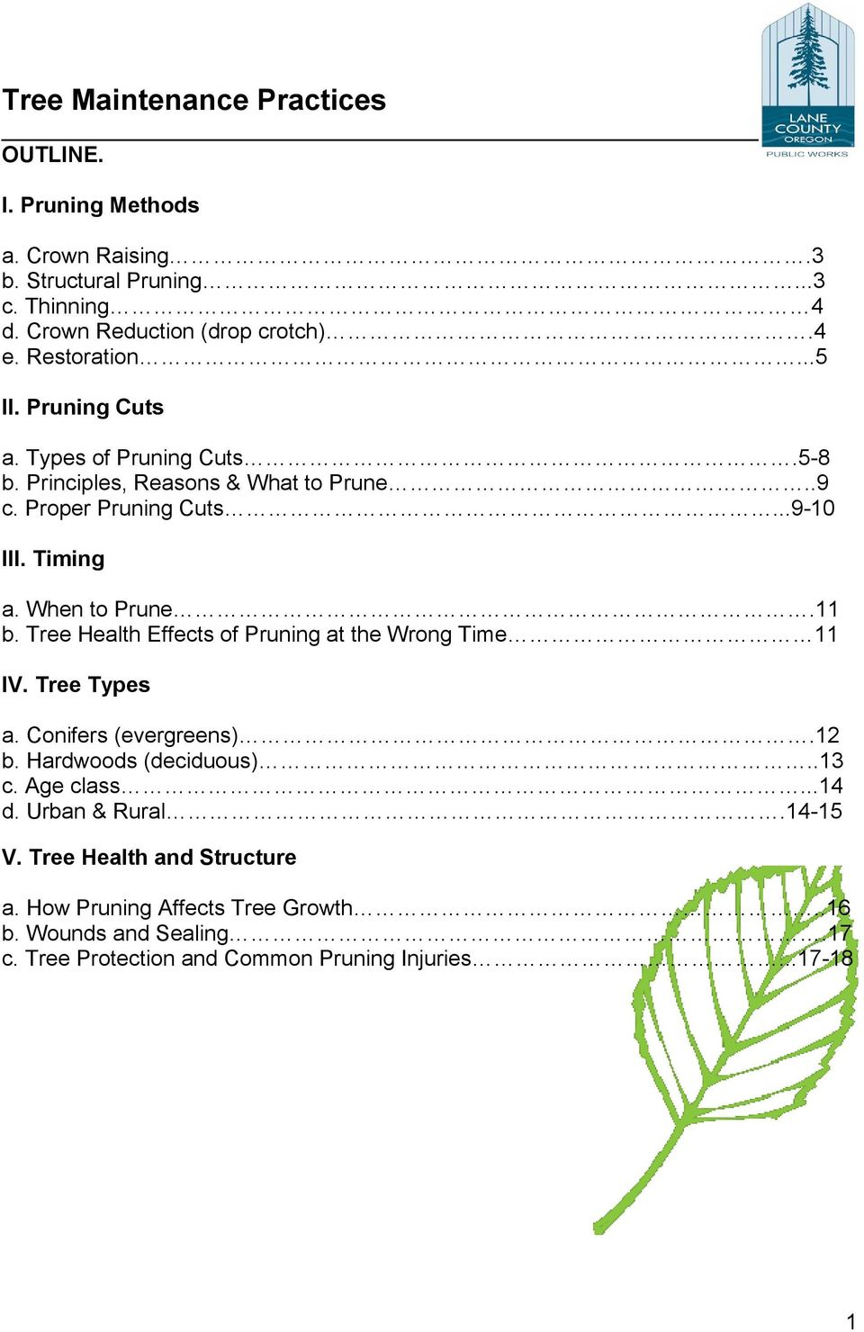 Tree Health Effects of Pruning at the Wrong Time 11 IV. Tree Types a. Conifers (evergreens).12 b. Hardwoods (deciduous)..13 c. Age class...14 d.
