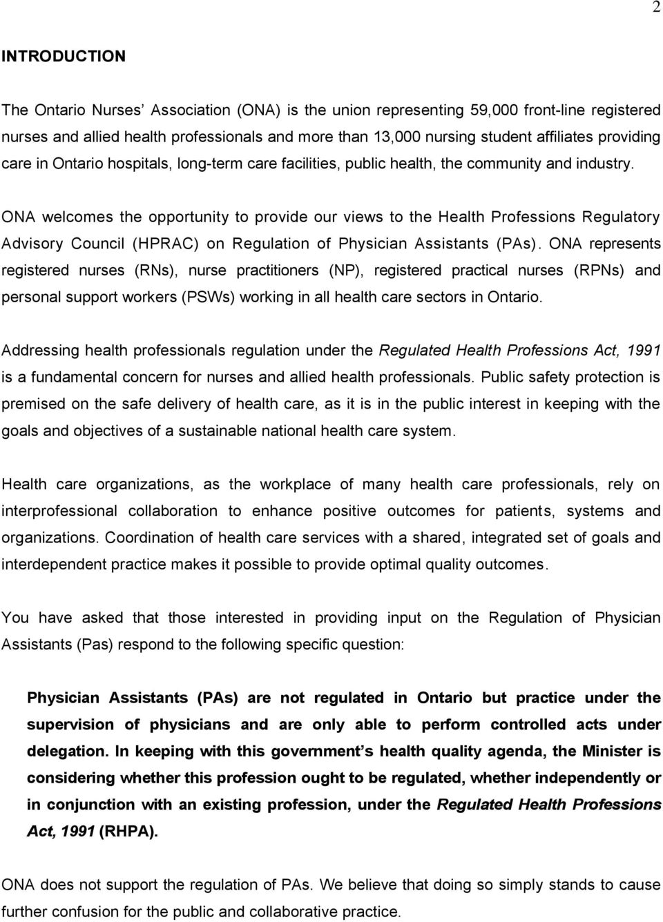 ONA welcomes the opportunity to provide our views to the Health Professions Regulatory Advisory Council (HPRAC) on Regulation of Physician Assistants (PAs).