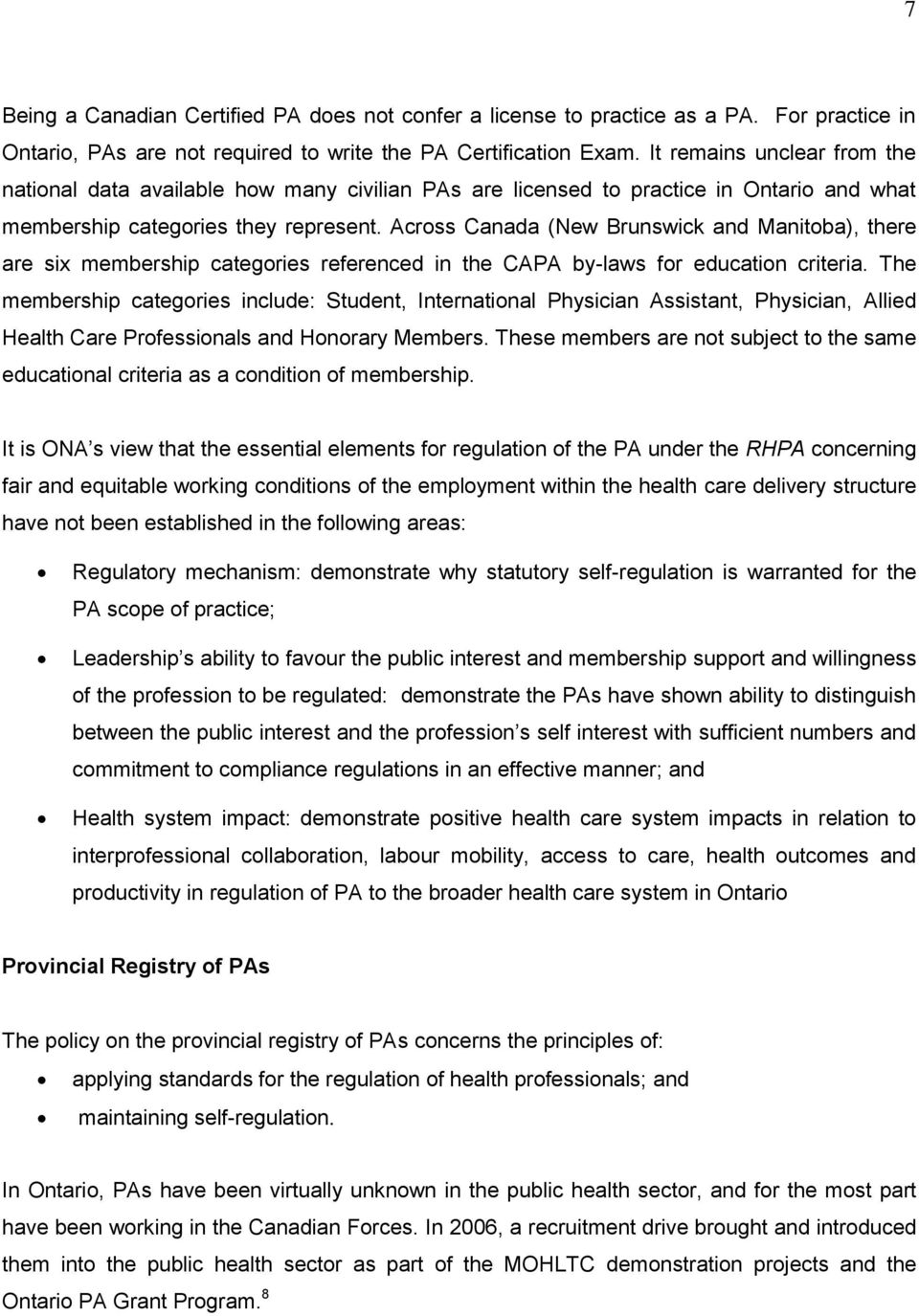 Across Canada (New Brunswick and Manitoba), there are six membership categories referenced in the CAPA by-laws for education criteria.