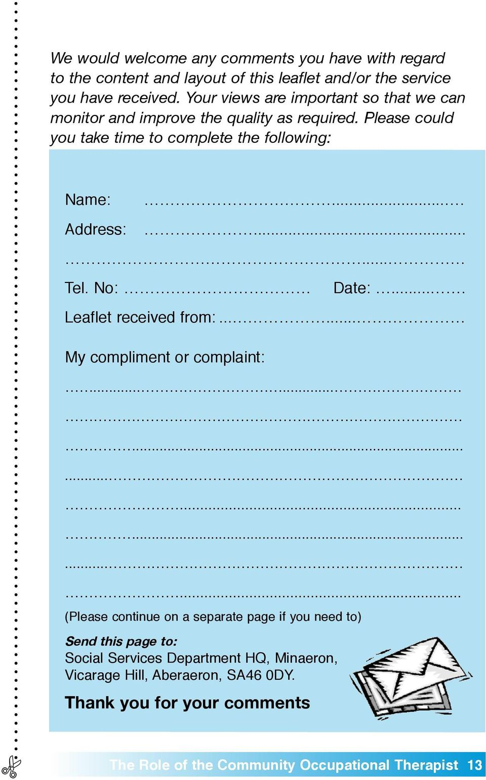......... Tel. No: Date:.... Leaflet received from:...... My compliment or complaint:.