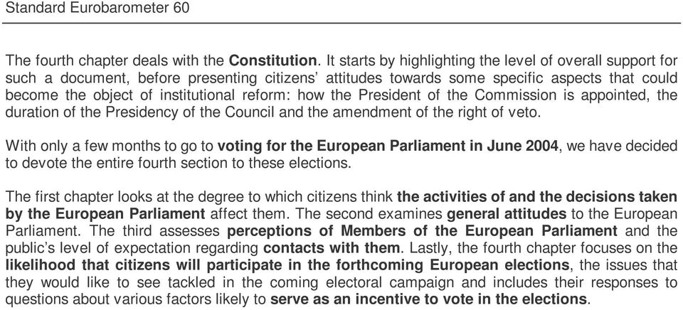 how the President of the Commission is appointed, the duration of the Presidency of the Council and the amendment of the right of veto.