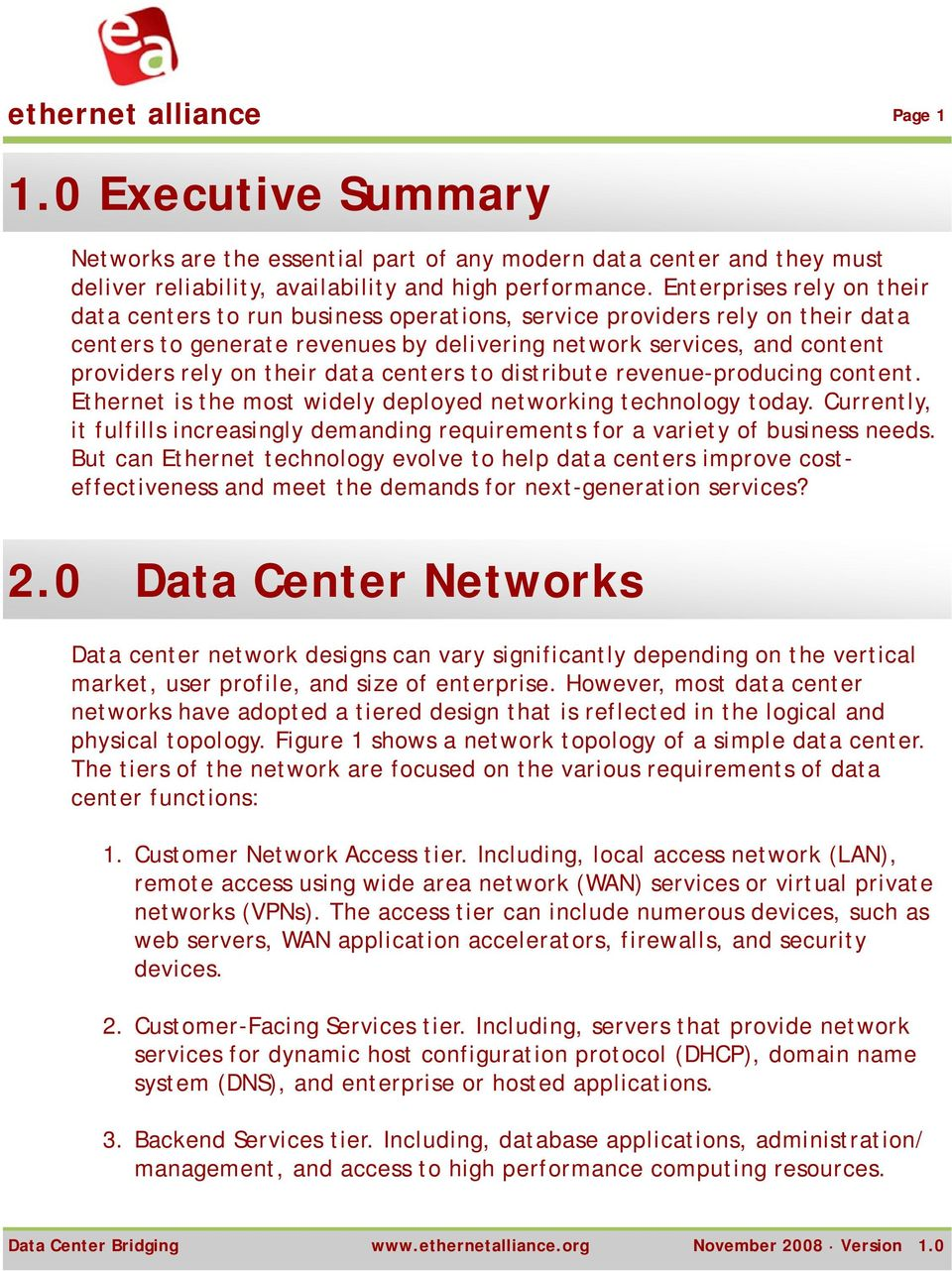 their data centers to distribute revenue-producing content. Ethernet is the most widely deployed networking technology today.