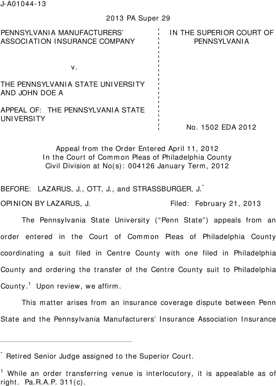 1502 EDA 2012 Appeal from the Order Entered April 11, 2012 In the Court of Common Pleas of Philadelphia County Civil Division at No(s): 004126 January Term, 2012 BEFORE: LAZARUS, J., OTT, J.