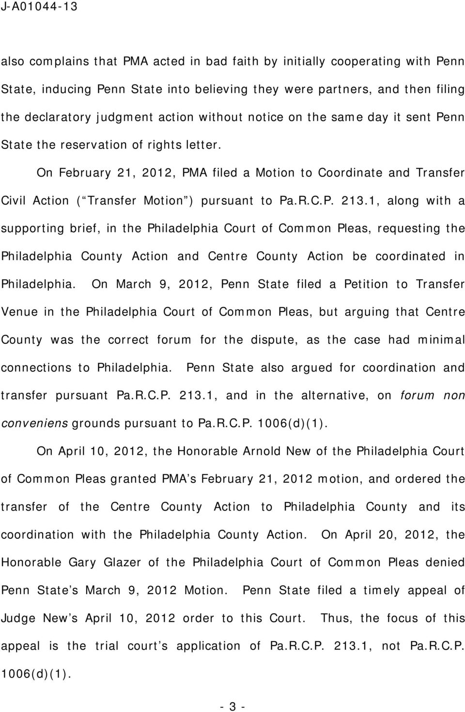 1, along with a supporting brief, in the Philadelphia Court of Common Pleas, requesting the Philadelphia County Action and Centre County Action be coordinated in Philadelphia.