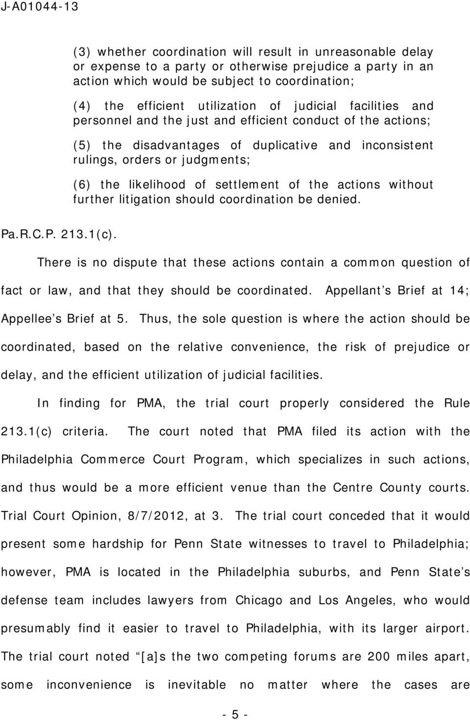 settlement of the actions without further litigation should coordination be denied. Pa.R.C.P. 213.1(c).
