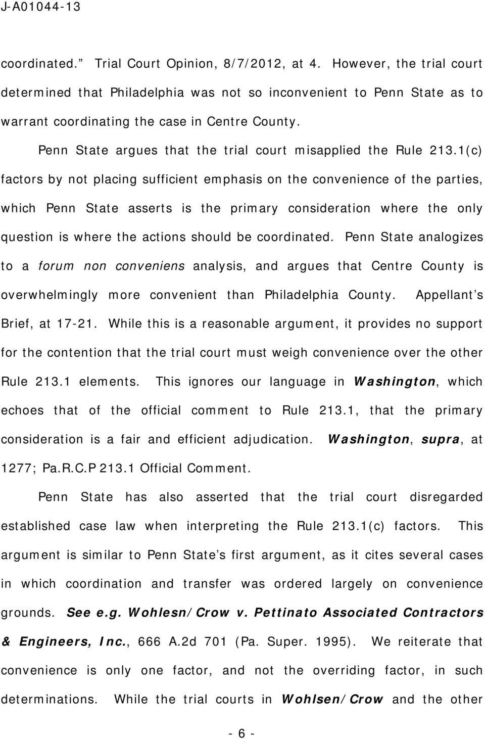 1(c) factors by not placing sufficient emphasis on the convenience of the parties, which Penn State asserts is the primary consideration where the only question is where the actions should be
