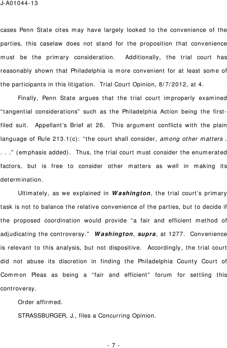 Finally, Penn State argues that the trial court improperly examined tangential considerations such as the Philadelphia Action being the firstfiled suit. Appellant s Brief at 26.