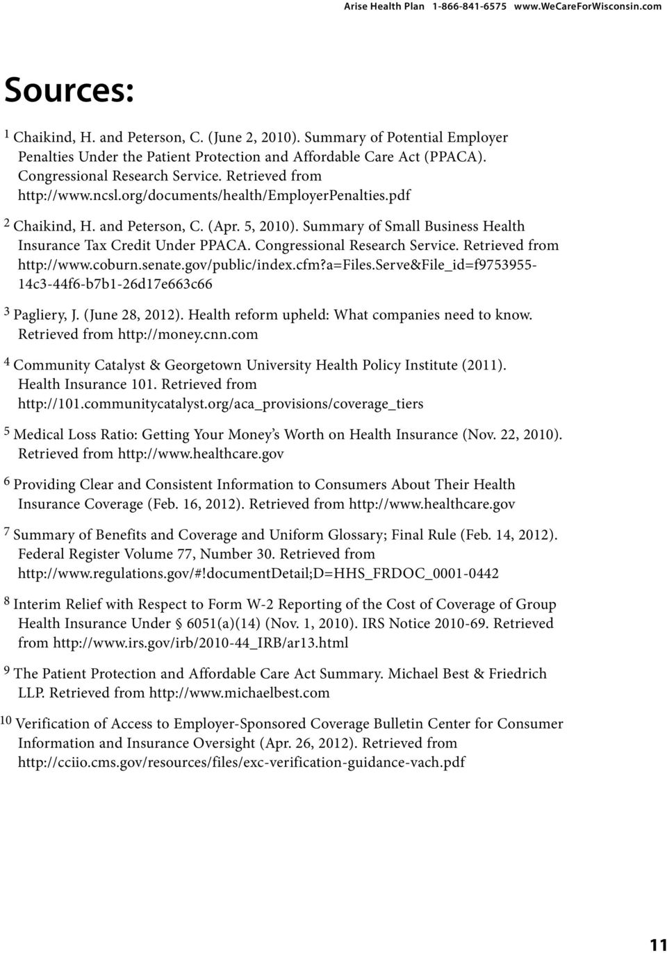 org/documents/health/employerpenalties.pdf 2 Chaikind, H. and Peterson, C. (Apr. 5, 2010). Summary of Small Business Health Insurance Tax Credit Under PPACA. Congressional Research Service.