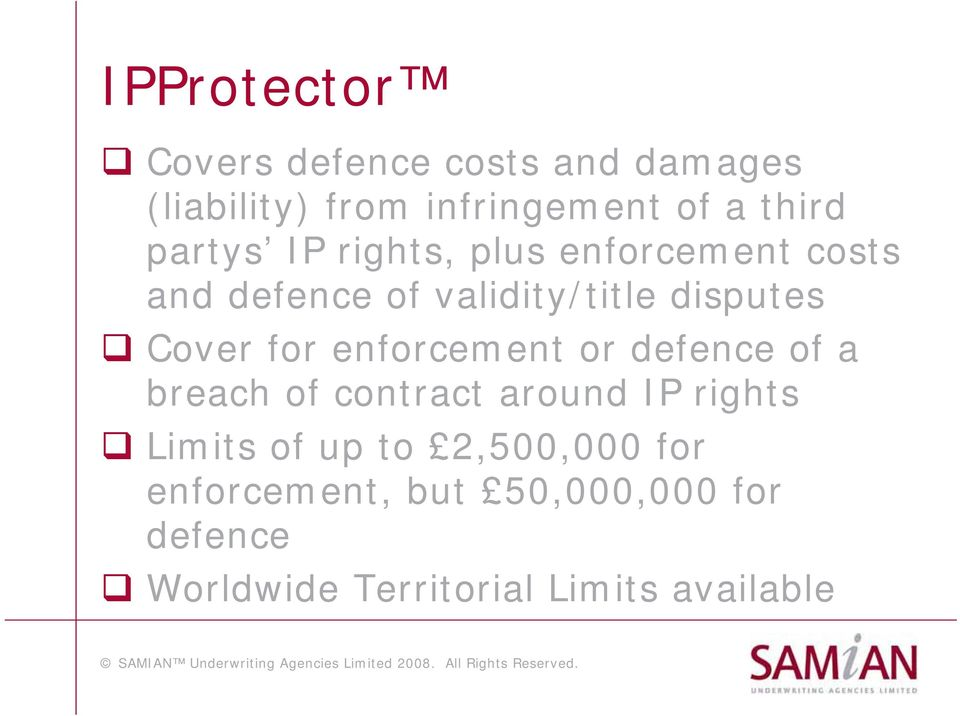 for enforcement or defence of a breach of contract around IP rights Limits of up to