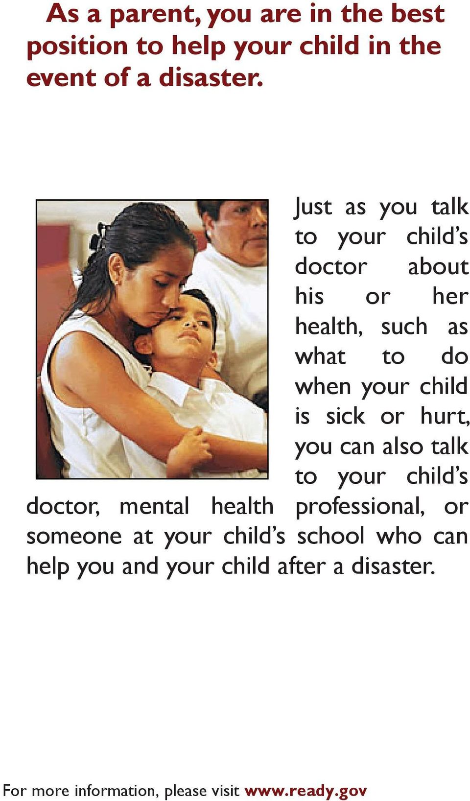 Just as you talk to your child s doctor about his or her health, such as what to do when