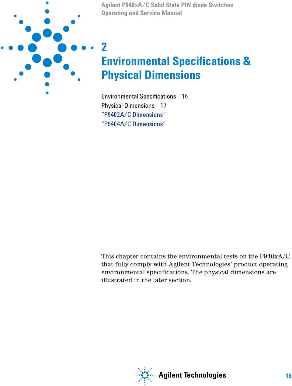 This chapter contains the environmental tests on the P940xA/C that fully comply with Agilent Technologies product