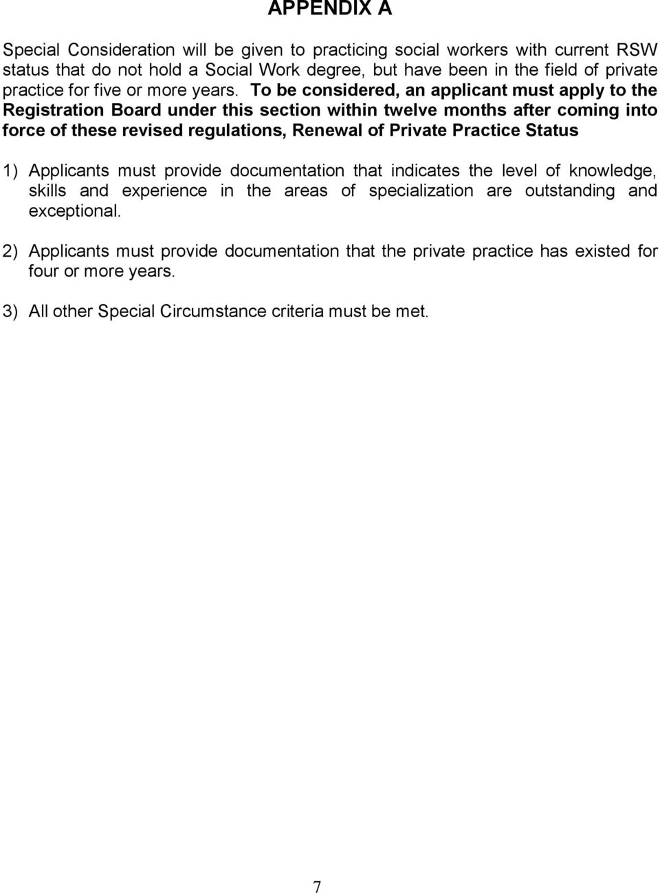 To be considered, an applicant must apply to the Registration Board under this section within twelve months after coming into force of these revised regulations, Renewal of Private