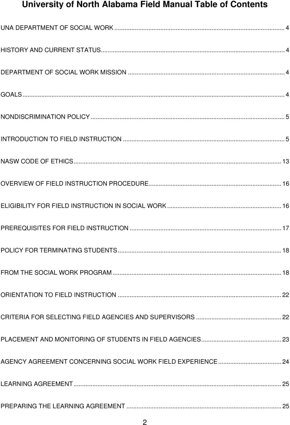 .. 16 PREREQUISITES FOR FIELD INSTRUCTION... 17 POLICY FOR TERMINATING STUDENTS... 18 FROM THE SOCIAL WORK PROGRAM... 18 ORIENTATION TO FIELD INSTRUCTION.
