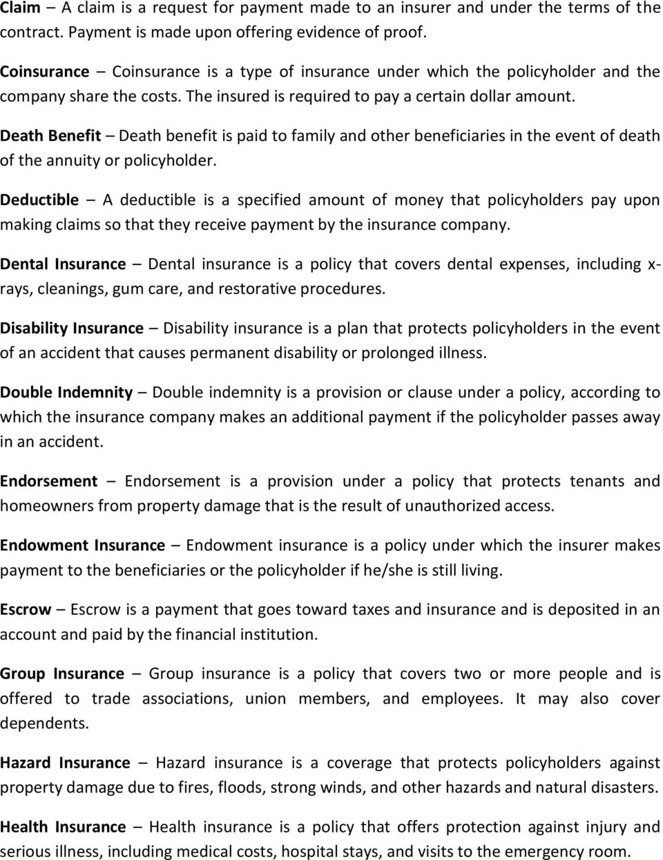 Death Benefit Death benefit is paid to family and other beneficiaries in the event of death of the annuity or policyholder.