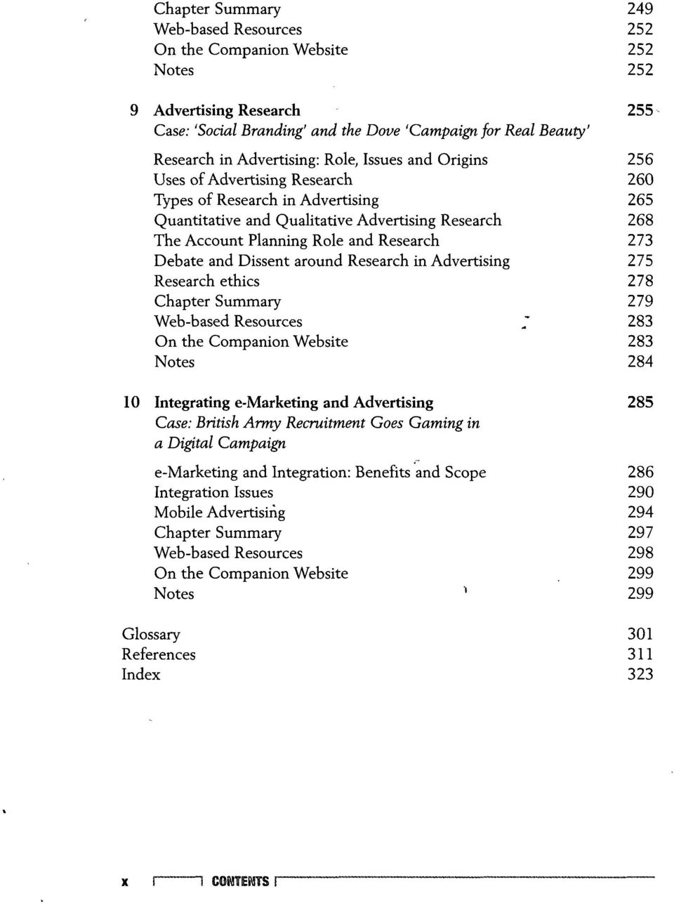 Debate and Dissent around Research in Advertising 275 Research ethics 278 Chapter Summary 279 Web-based Resources ~ 283 On the Companion Website 283 Notes 284 10 Integrating e-marketing and