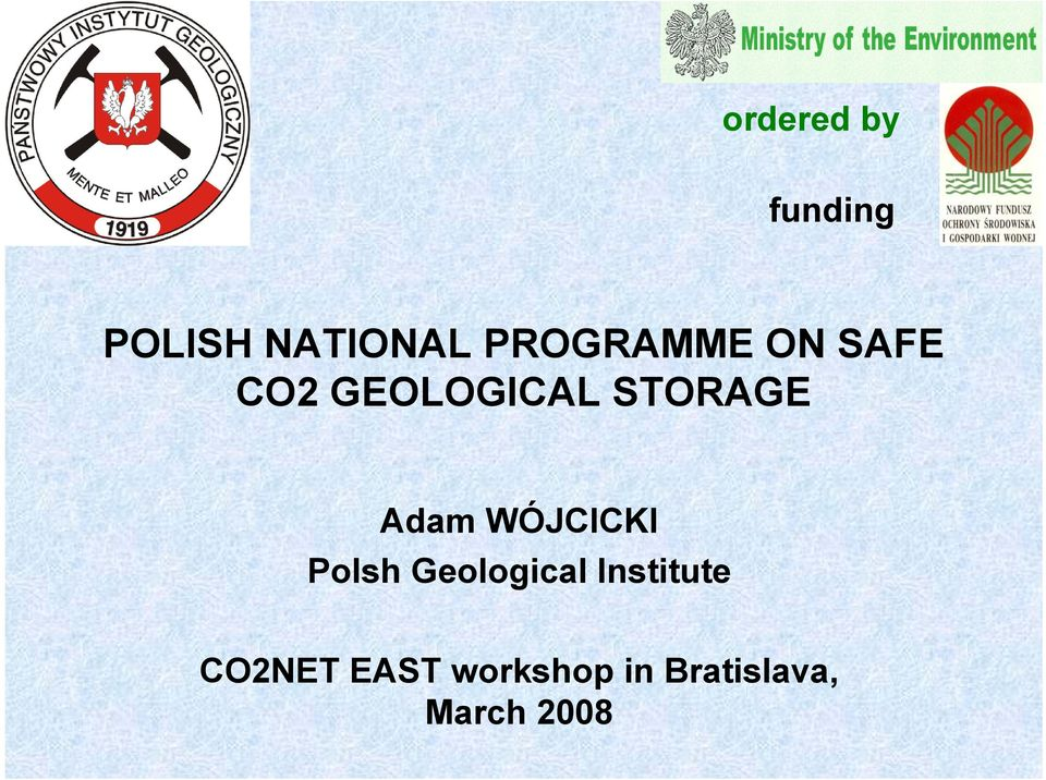 Adam WÓJCICKI Polsh Geological Institute