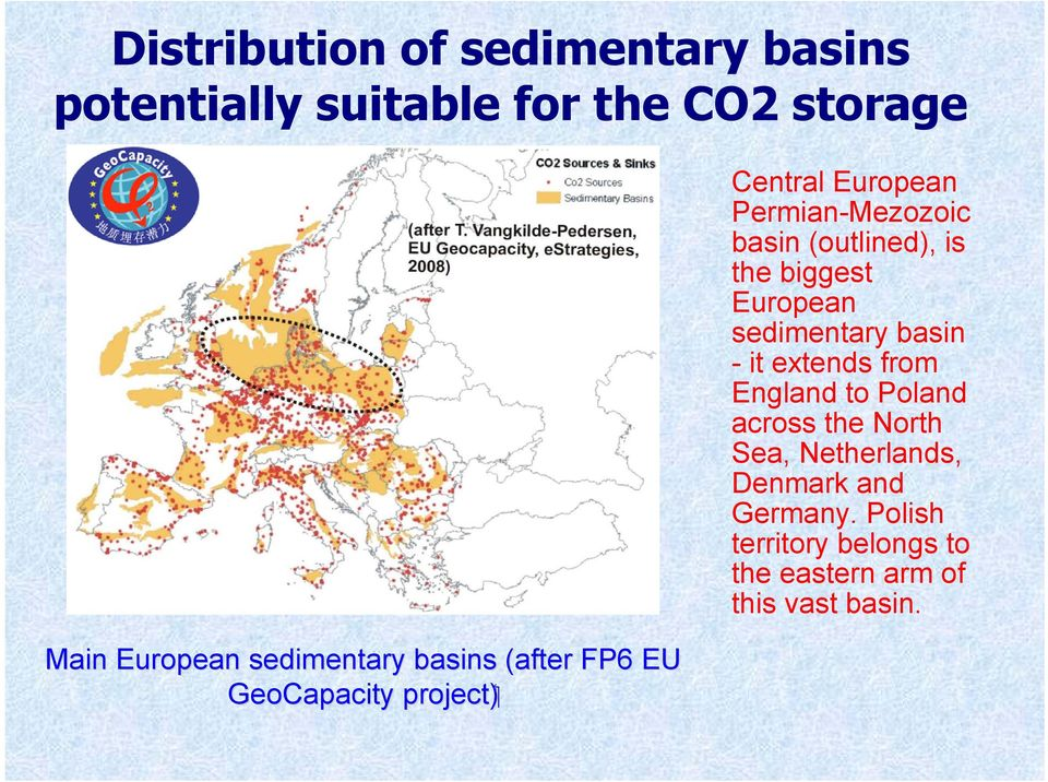 (outlined), is the biggest European sedimentary basin - it extends from England to Poland across