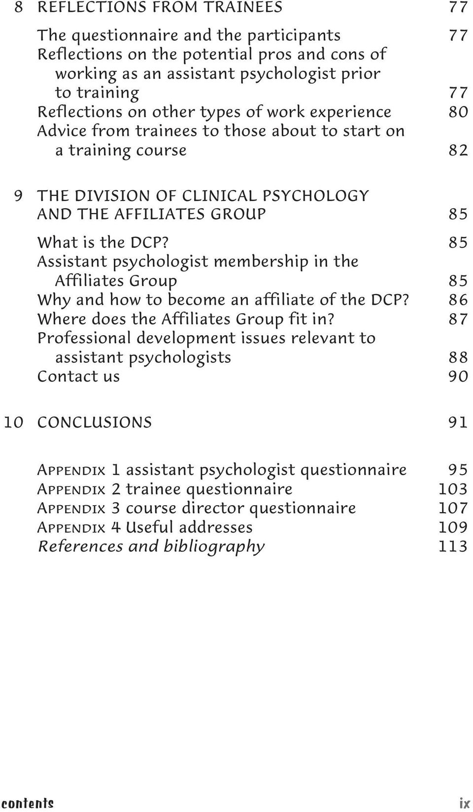 85 Assistant psychologist membership in the Affiliates Group 85 Why and how to become an affiliate of the DCP? 86 Where does the Affiliates Group fit in?