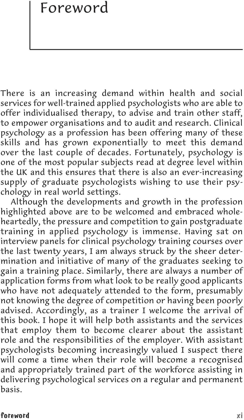 Clinical psychology as a profession has been offering many of these skills and has grown exponentially to meet this demand over the last couple of decades.